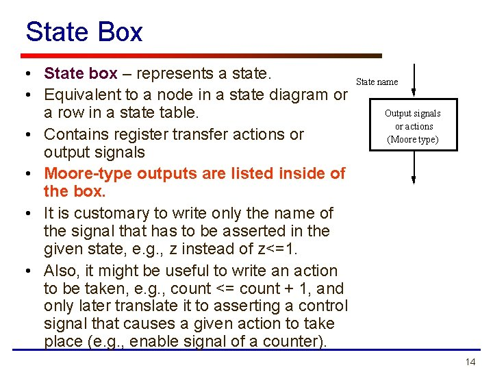 State Box • State box – represents a state. • Equivalent to a node