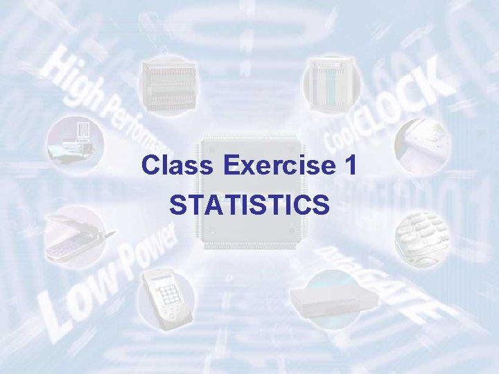 Class Exercise 1 STATISTICS
