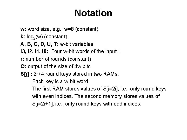 Notation w: word size, e. g. , w=8 (constant) k: log 2(w) (constant) A,