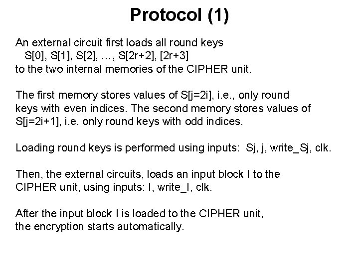 Protocol (1) An external circuit first loads all round keys S[0], S[1], S[2], …,
