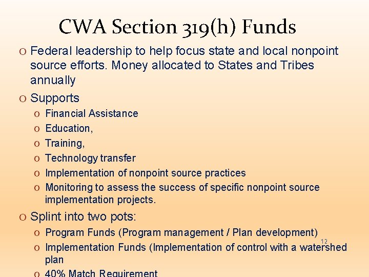 CWA Section 319(h) Funds O Federal leadership to help focus state and local nonpoint