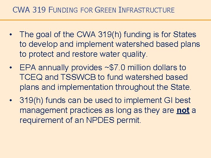 CWA 319 FUNDING FOR GREEN INFRASTRUCTURE • The goal of the CWA 319(h) funding