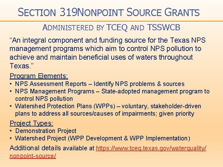 """SECTION 319 NONPOINT SOURCE GRANTS ADMINISTERED BY TCEQ AND TSSWCB """"An integral component and"""