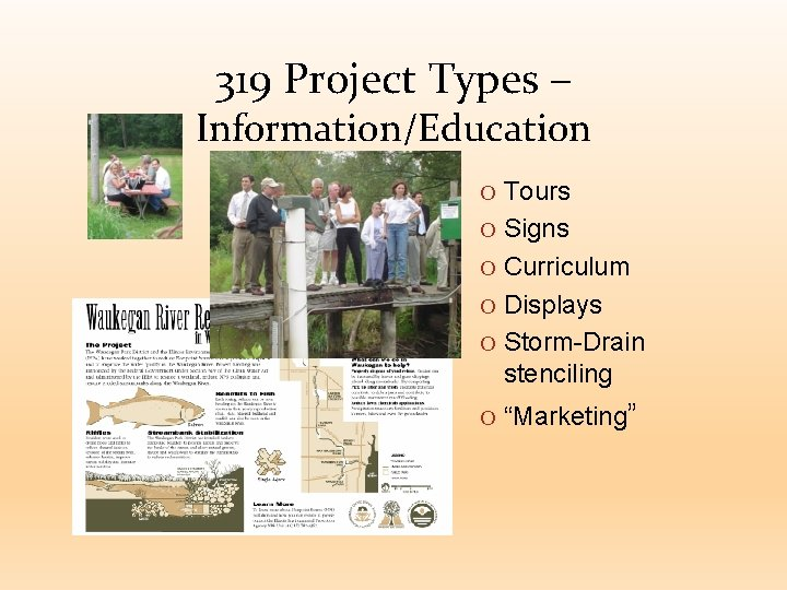 319 Project Types – Information/Education O Tours O Signs O Curriculum O Displays O