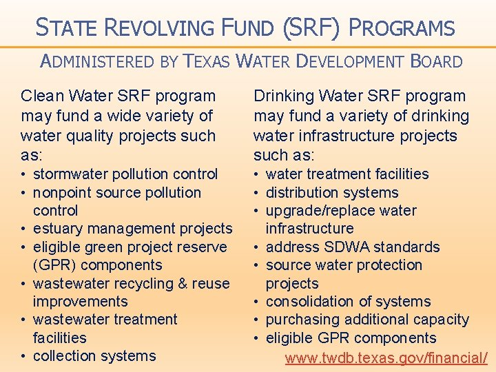 STATE REVOLVING FUND (SRF) PROGRAMS ADMINISTERED BY TEXAS WATER DEVELOPMENT BOARD Clean Water SRF
