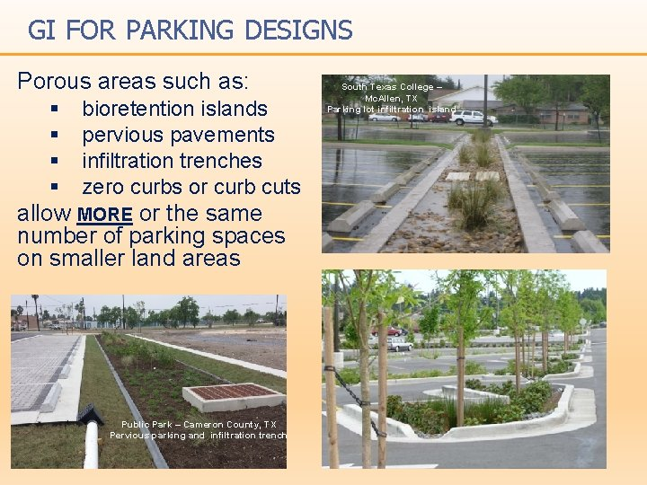 GI FOR PARKING DESIGNS Porous areas such as: § § bioretention islands pervious pavements