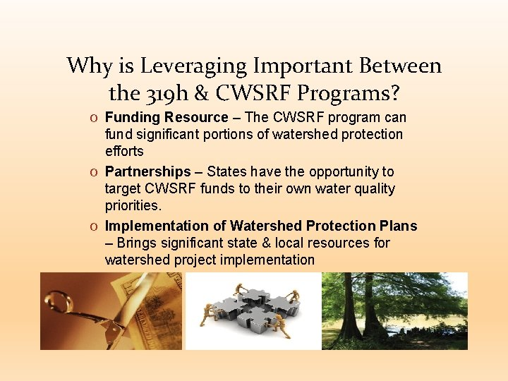 Why is Leveraging Important Between the 319 h & CWSRF Programs? O Funding Resource