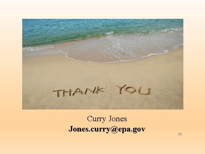 Curry Jones. curry@epa. gov 31
