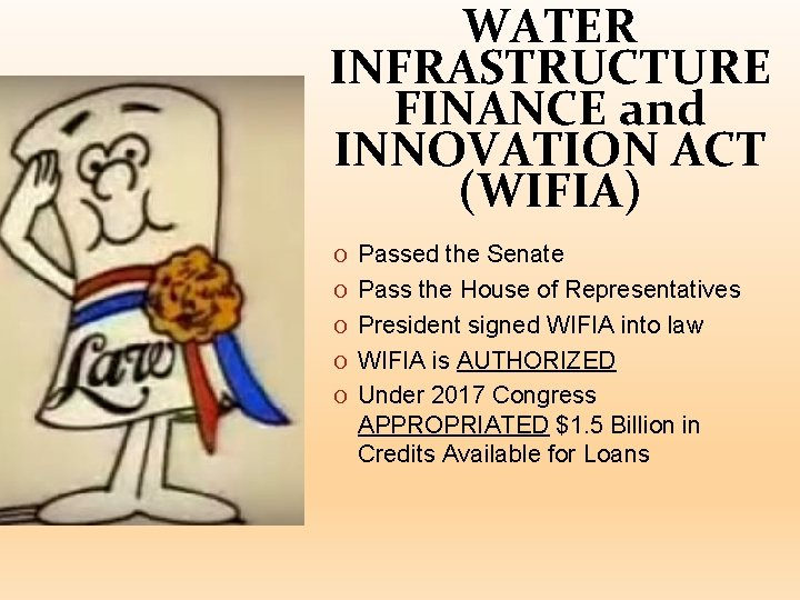 WATER INFRASTRUCTURE FINANCE and INNOVATION ACT (WIFIA) O Passed the Senate O Pass the