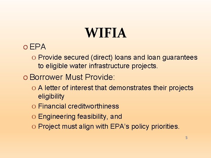 WIFIA O EPA O Provide secured (direct) loans and loan guarantees to eligible water