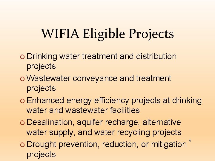 WIFIA Eligible Projects O Drinking water treatment and distribution projects O Wastewater conveyance and