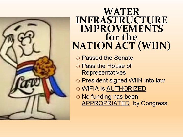WATER INFRASTRUCTURE IMPROVEMENTS for the NATION ACT (WIIN) O Passed the Senate O Pass