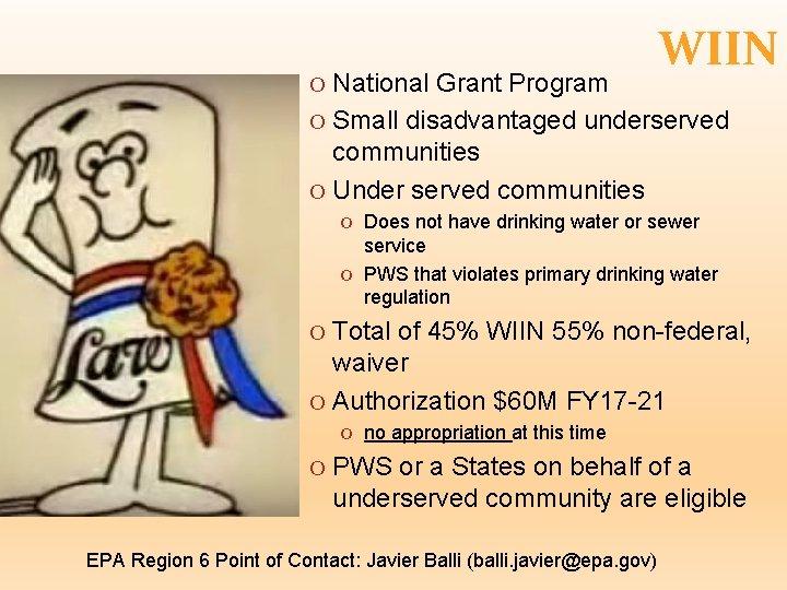 O National Grant Program WIIN O Small disadvantaged underserved communities O Under served communities