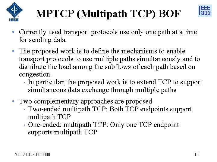 MPTCP (Multipath TCP) BOF • Currently used transport protocols use only one path at