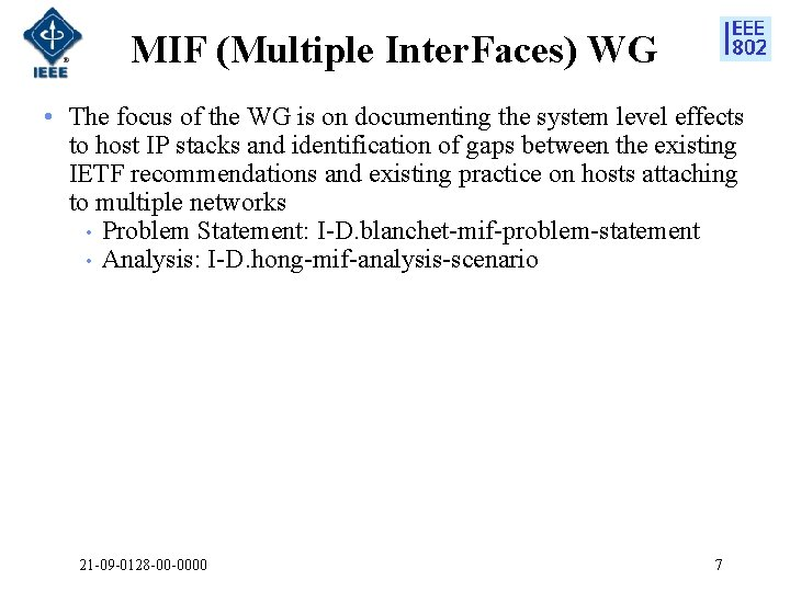 MIF (Multiple Inter. Faces) WG • The focus of the WG is on documenting