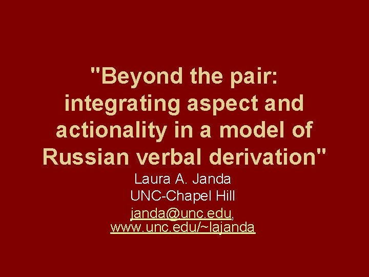 """""""Beyond the pair: integrating aspect and actionality in a model of Russian verbal derivation"""""""