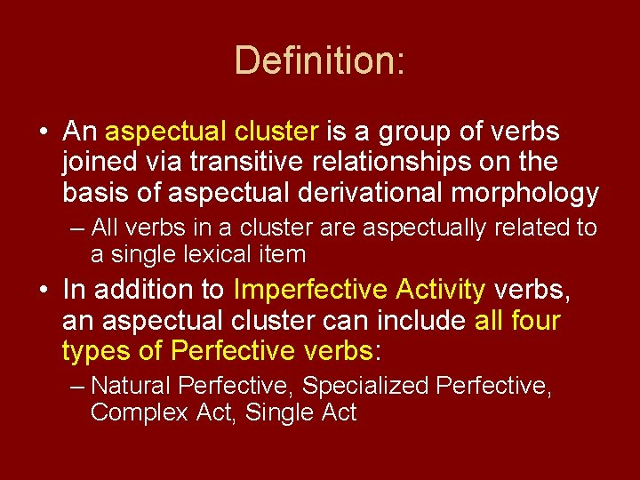 Definition: • An aspectual cluster is a group of verbs joined via transitive relationships