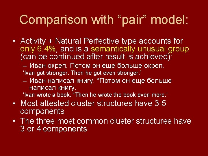 """Comparison with """"pair"""" model: • Activity + Natural Perfective type accounts for only 6."""