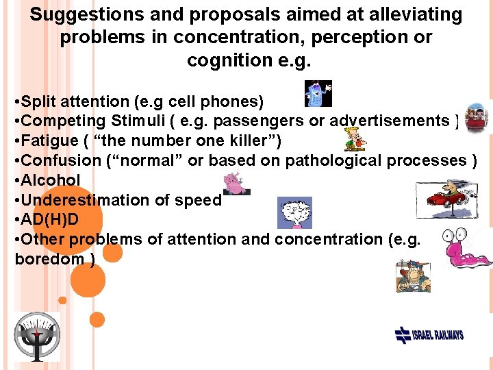 Suggestions and proposals aimed at alleviating problems in concentration, perception or cognition e. g.
