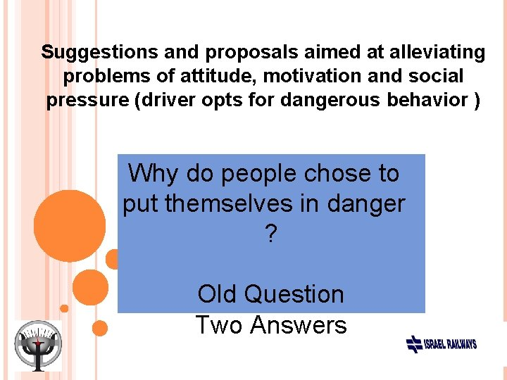 Suggestions and proposals aimed at alleviating problems of attitude, motivation and social pressure (driver