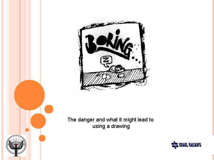 The danger and what it might lead to using a drawing