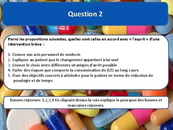 Question 2 Parmi les propositions suivantes, quelles sont celles en accord avec « l'esprit
