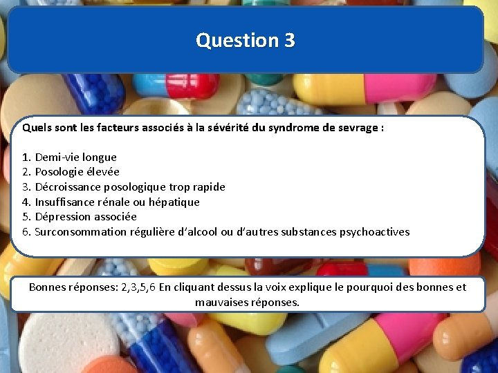 Question 3 Quels sont les facteurs associés à la sévérité du syndrome de sevrage
