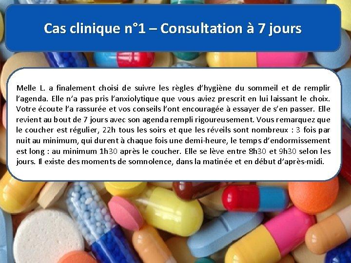 Cas clinique n° 1 – Consultation à 7 jours Melle L. a finalement choisi