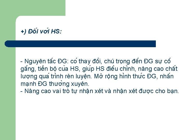 +) Đô i vơ i HS: - Nguyên tă c ĐG: co thay đô