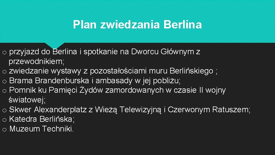 Plan zwiedzania Berlina o przyjazd do Berlina i spotkanie na Dworcu Głównym z przewodnikiem;