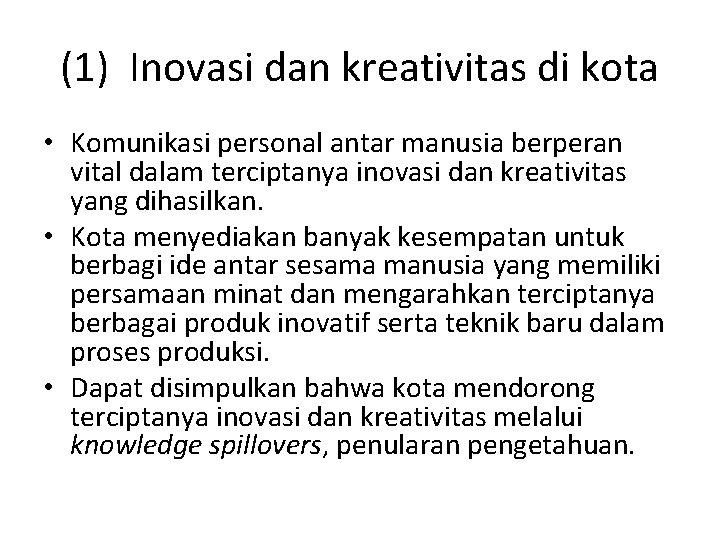 (1) Inovasi dan kreativitas di kota • Komunikasi personal antar manusia berperan vital dalam