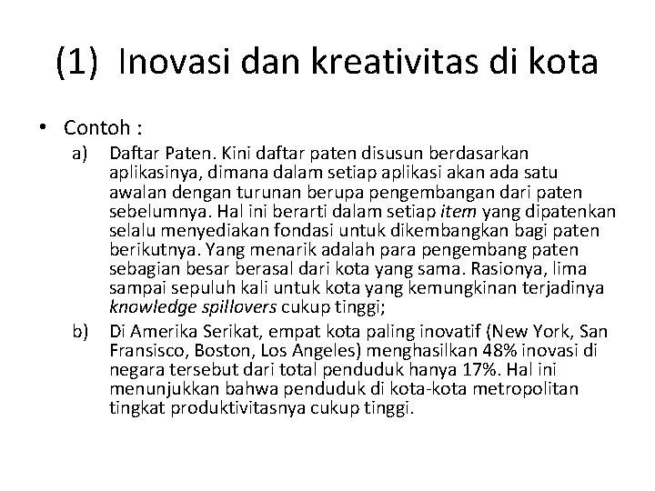 (1) Inovasi dan kreativitas di kota • Contoh : a) Daftar Paten. Kini daftar