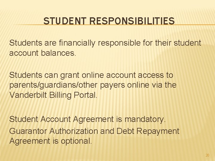 STUDENT RESPONSIBILITIES Students are financially responsible for their student account balances. Students can grant