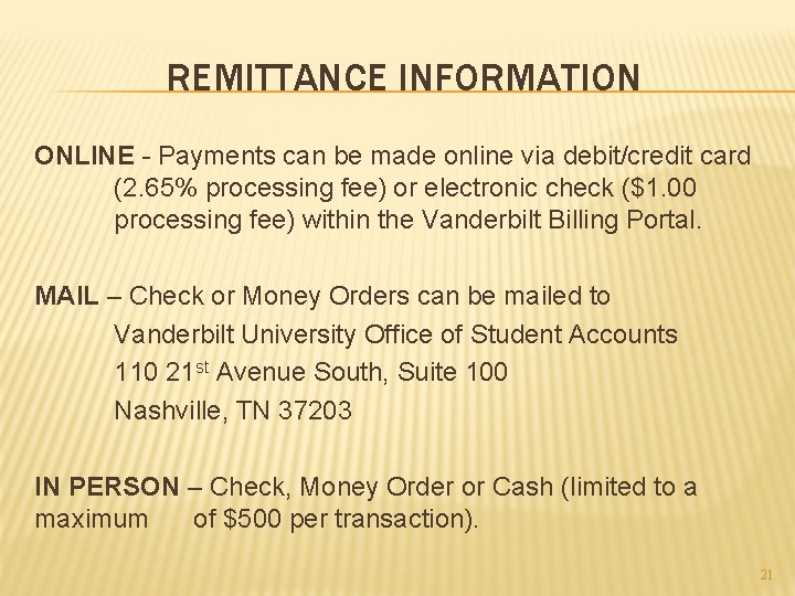 REMITTANCE INFORMATION ONLINE - Payments can be made online via debit/credit card (2. 65%