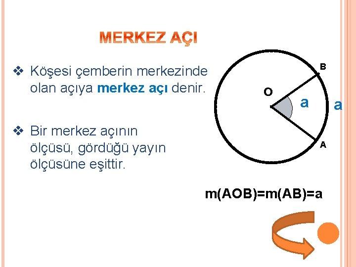 v Köşesi çemberin merkezinde olan açıya merkez açı denir. v Bir merkez açının ölçüsü,