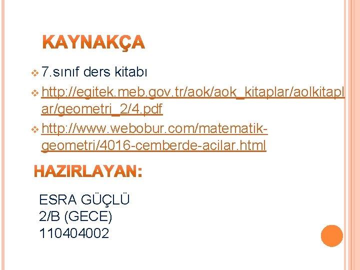 v 7. sınıf ders kitabı v http: //egitek. meb. gov. tr/aok_kitaplar/aolkitapl ar/geometri_2/4. pdf v