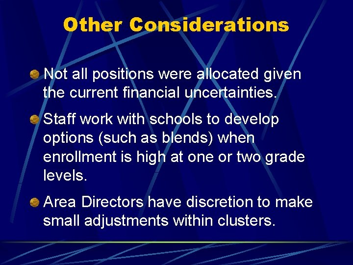 Other Considerations Not all positions were allocated given the current financial uncertainties. Staff work