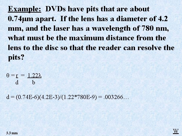 Example: DVDs have pits that are about 0. 74μm apart. If the lens has