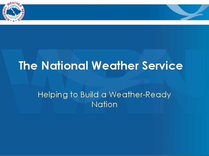 The National Weather Service Helping to Build a Weather-Ready Nation