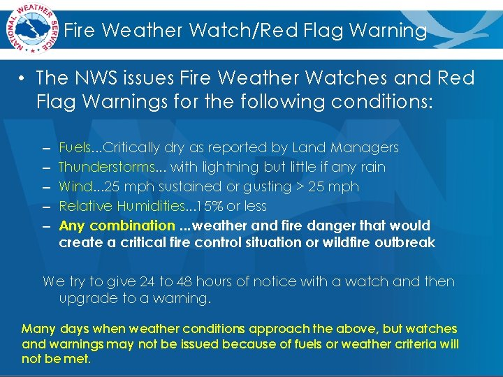 Fire Weather Watch/Red Flag Warning • The NWS issues Fire Weather Watches and Red