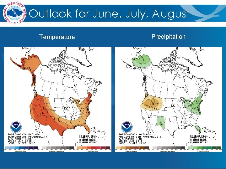 Outlook for June, July, August Temperature Precipitation