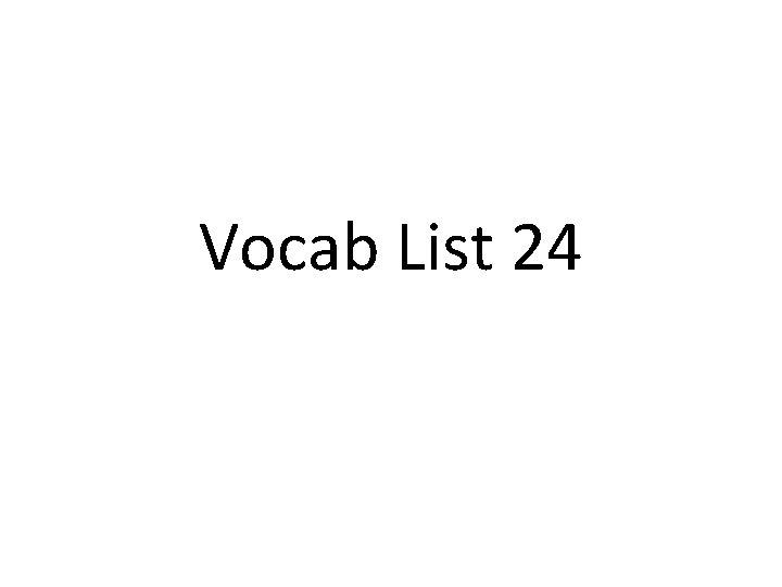 Vocab List 24