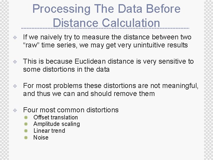 Processing The Data Before Distance Calculation ± If we naively try to measure the