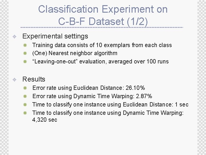 Classification Experiment on C-B-F Dataset (1/2) ± Experimental settings ® Training data consists of