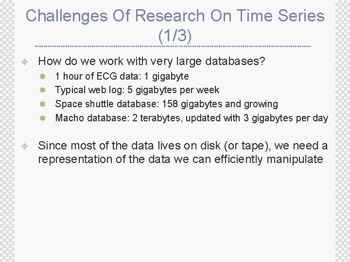 Challenges Of Research On Time Series (1/3) ± How do we work with very