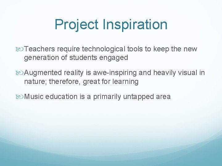 Project Inspiration Teachers require technological tools to keep the new generation of students engaged