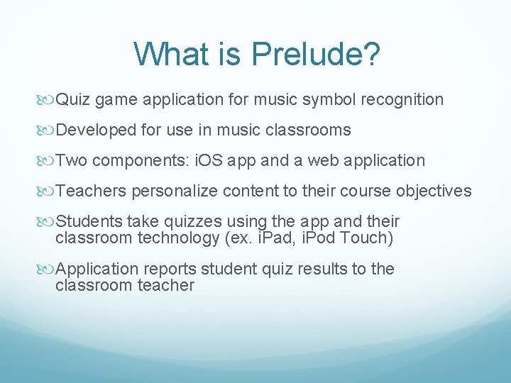 What is Prelude? Quiz game application for music symbol recognition Developed for use in