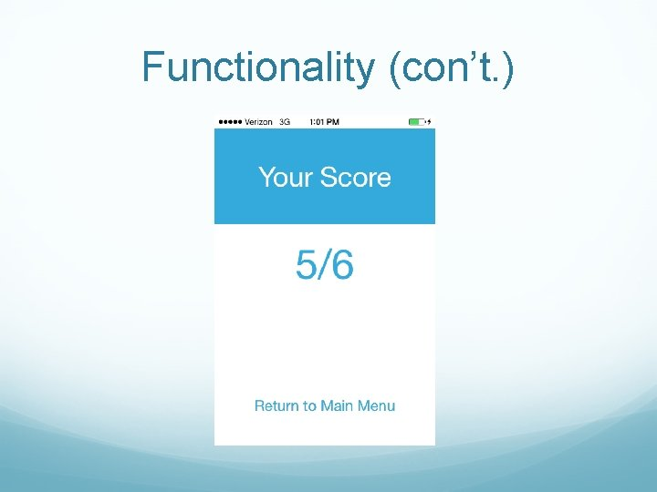 Functionality (con't. )