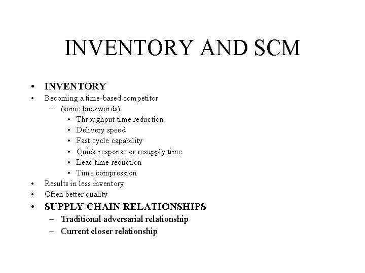 INVENTORY AND SCM • INVENTORY • • • Becoming a time-based competitor – (some