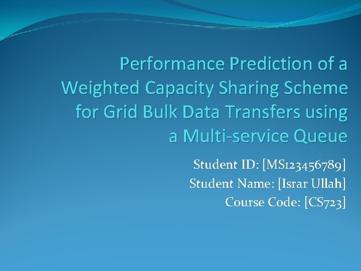 Performance Prediction of a Weighted Capacity Sharing Scheme for Grid Bulk Data Transfers using